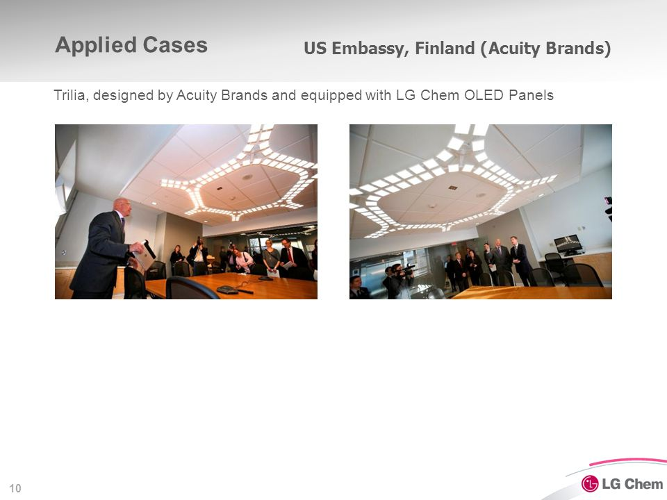 10 Applied Cases US Embassy, Finland (Acuity Brands) Trilia, designed by Acuity Brands and equipped with LG Chem OLED Panels