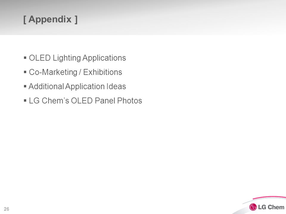26 [ Appendix ]  OLED Lighting Applications  Co-Marketing / Exhibitions  Additional Application Ideas  LG Chem's OLED Panel Photos