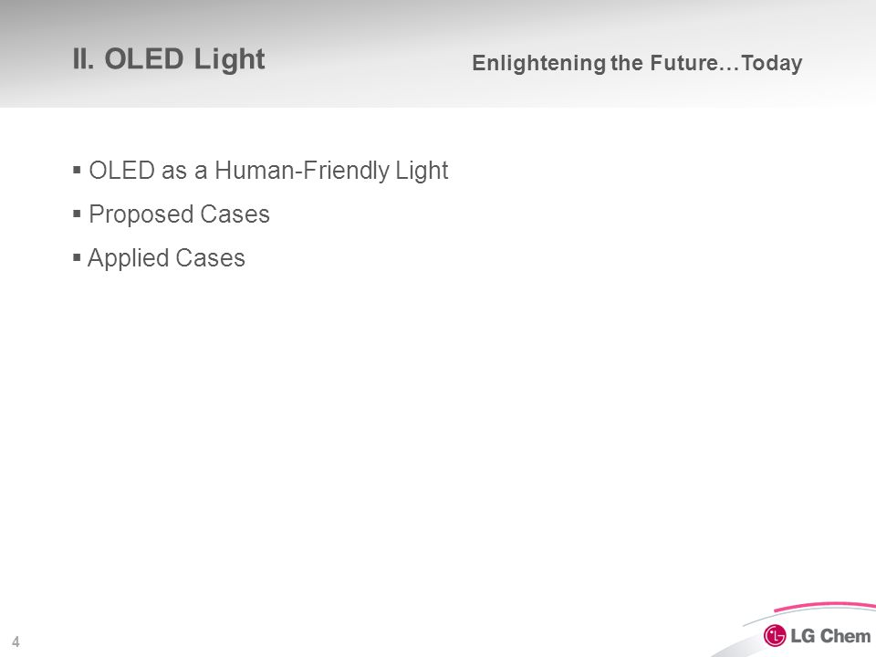 4 II. OLED Light  OLED as a Human-Friendly Light  Proposed Cases  Applied Cases Enlightening the Future…Today