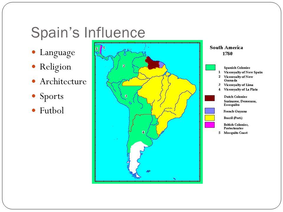 Spain's Influence Language Religion Architecture Sports Futbol