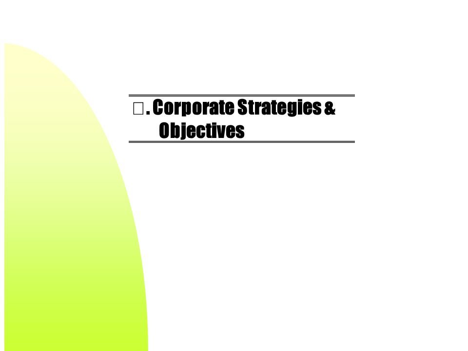 Ⅲ. Corporate Strategies & Objectives