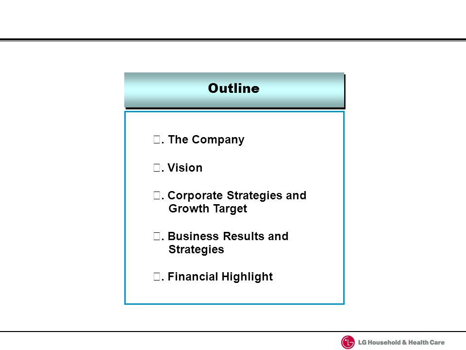 Ⅰ. The Company Ⅱ. Vision Ⅲ. Corporate Strategies and Growth Target Ⅳ.