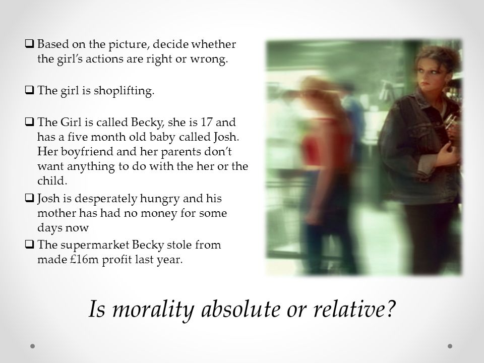  Based on the picture, decide whether the girl's actions are right or wrong.  The girl is shoplifting.  The Girl is called Becky, she is 17 and has