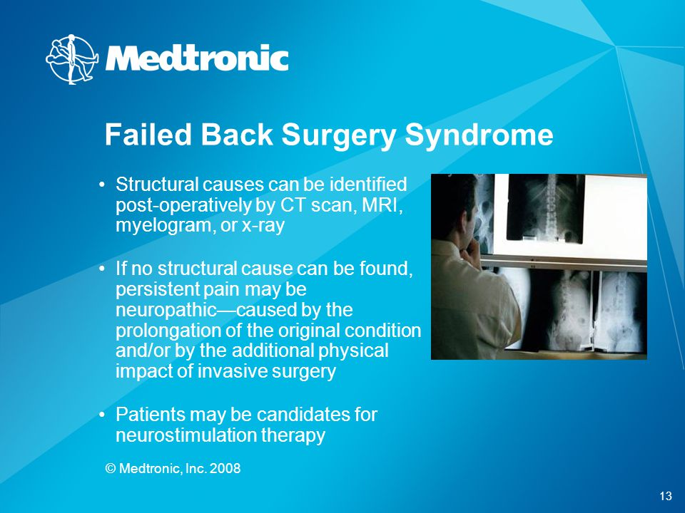 13 © Medtronic, Inc. 2008 Structural causes can be identified post-operatively by CT scan, MRI, myelogram, or x-ray If no structural cause can be foun