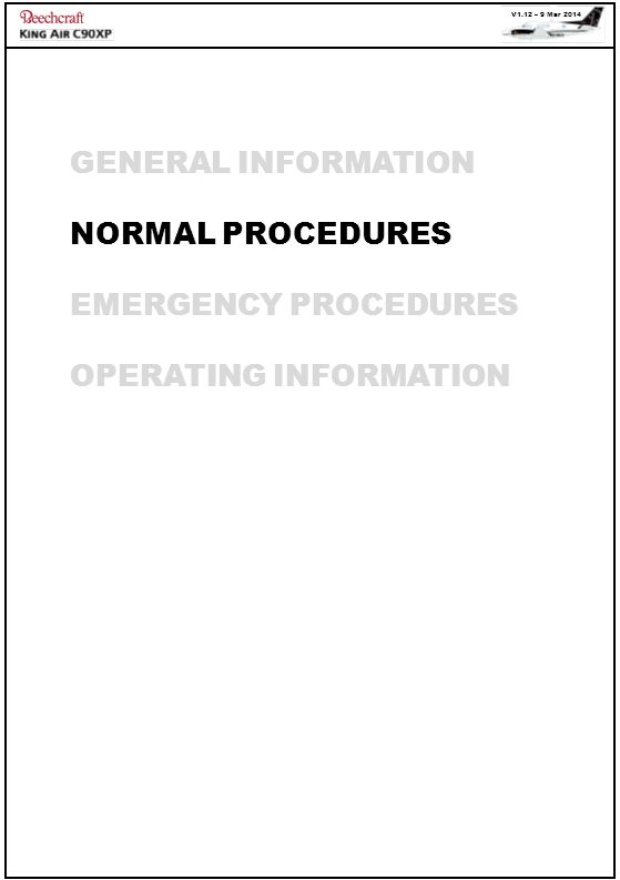 V1.12 – 9 Mar 2014 GENERAL INFORMATION NORMAL PROCEDURES EMERGENCY PROCEDURES OPERATING INFORMATION
