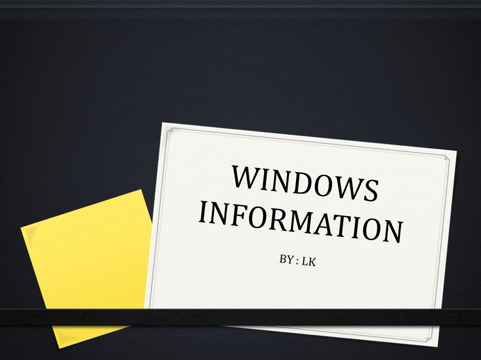WINDOWS INFORMATION B Y : L K