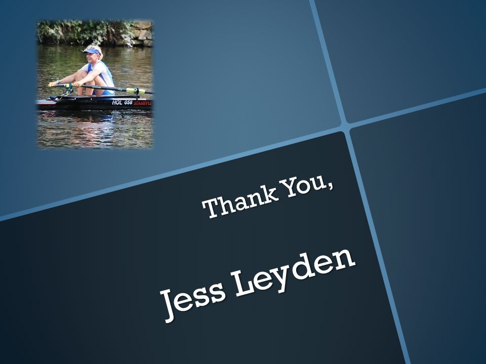 Thank You, Jess Leyden