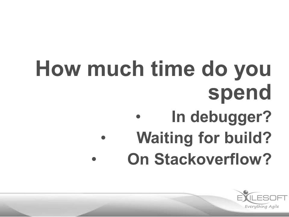 How much time do you spend In debugger Waiting for build On Stackoverflow