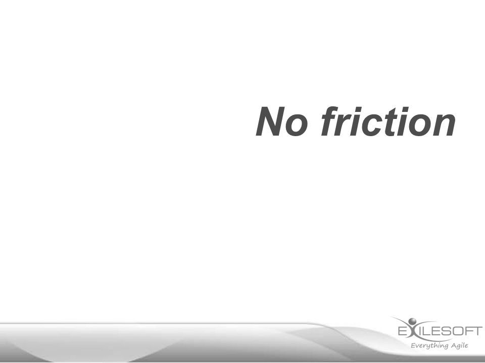 No friction