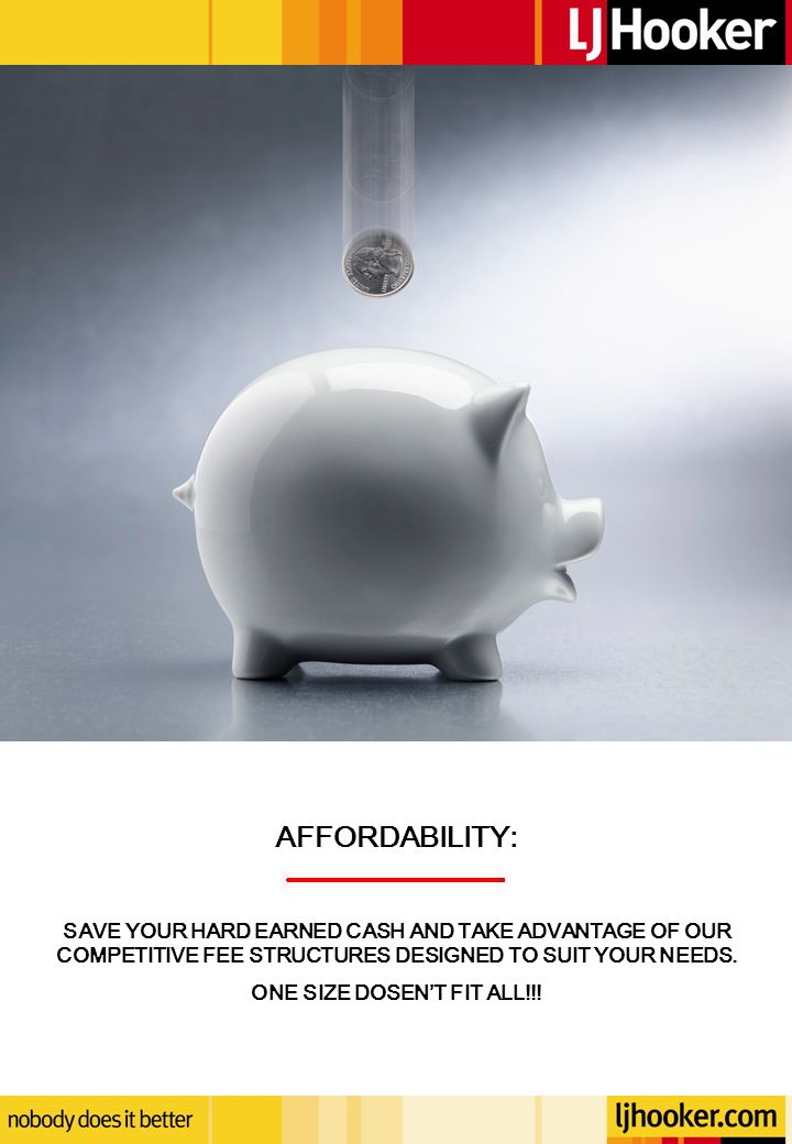 AFFORDABILITY: SAVE YOUR HARD EARNED CASH AND TAKE ADVANTAGE OF OUR COMPETITIVE FEE STRUCTURES DESIGNED TO SUIT YOUR NEEDS.