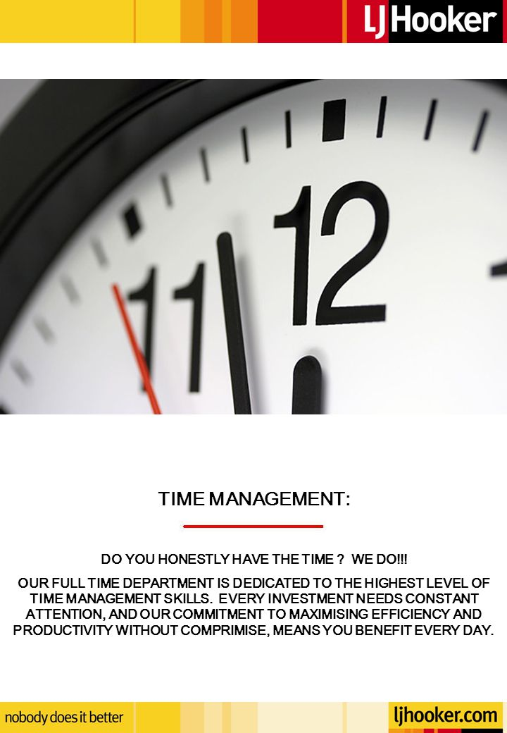 TIME MANAGEMENT: DO YOU HONESTLY HAVE THE TIME . WE DO!!.
