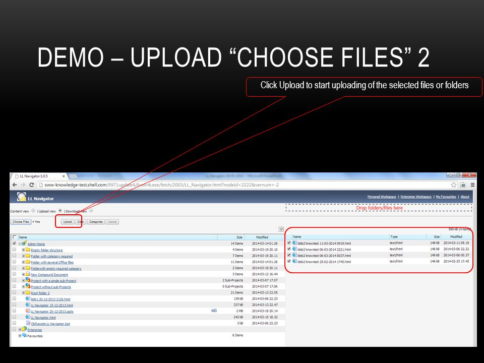DEMO – UPLOAD CHOOSE FILES 2 Click Upload to start uploading of the selected files or folders