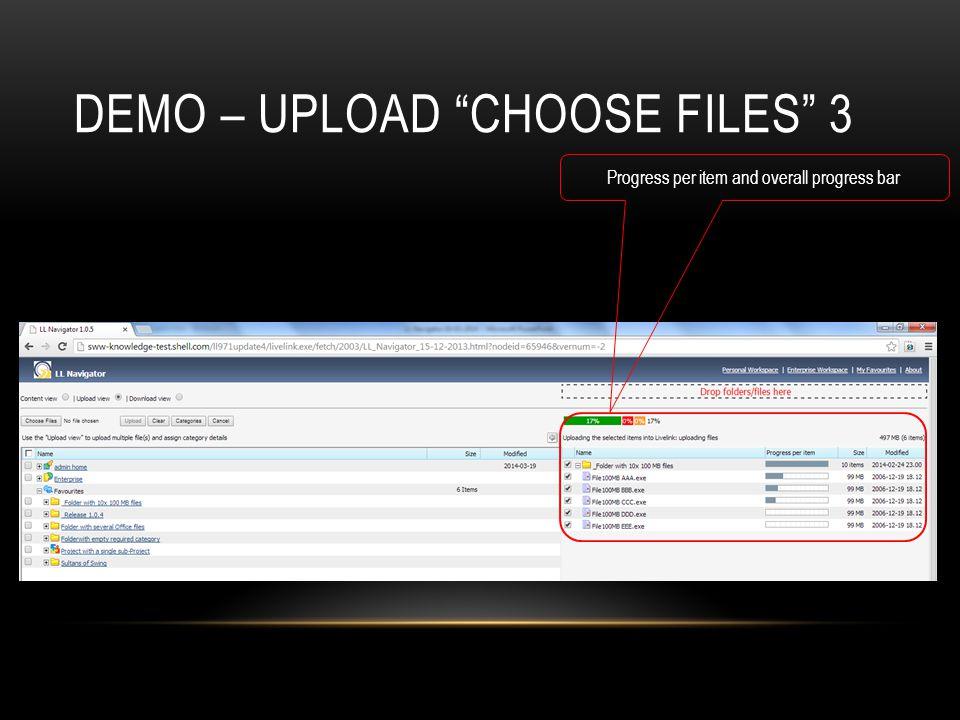 DEMO – UPLOAD CHOOSE FILES 3 Progress per item and overall progress bar