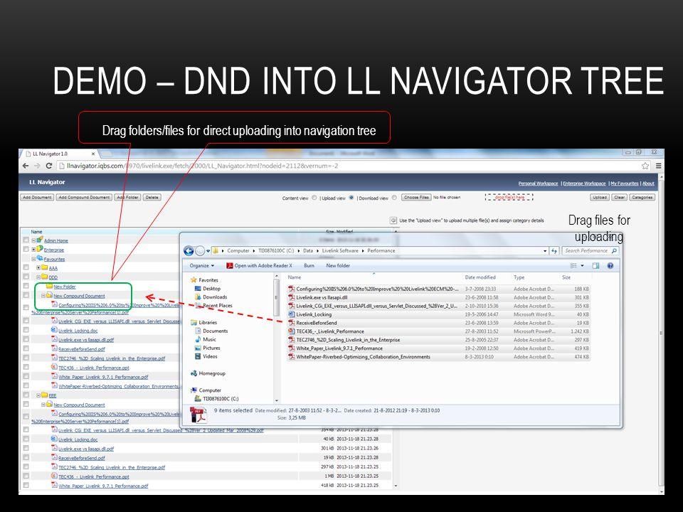 DEMO – DND INTO LL NAVIGATOR TREE Drag files for uploading Drag folders/files for direct uploading into navigation tree