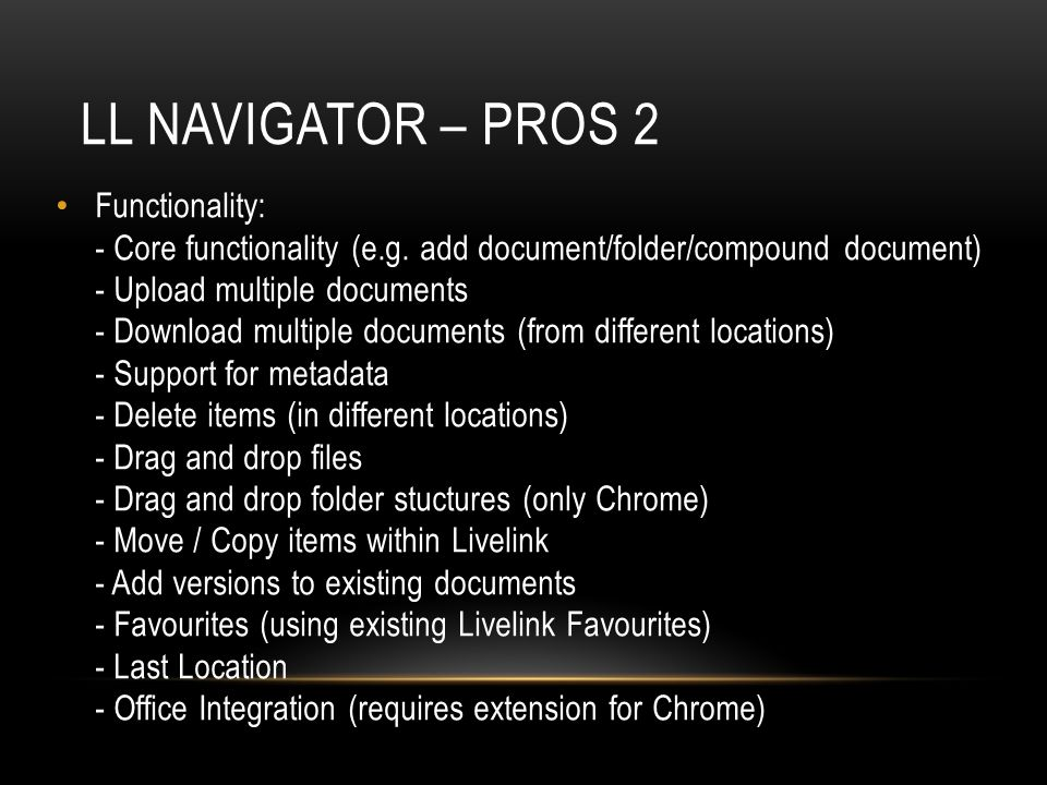 LL NAVIGATOR – PROS 2 Functionality: - Core functionality (e.g.