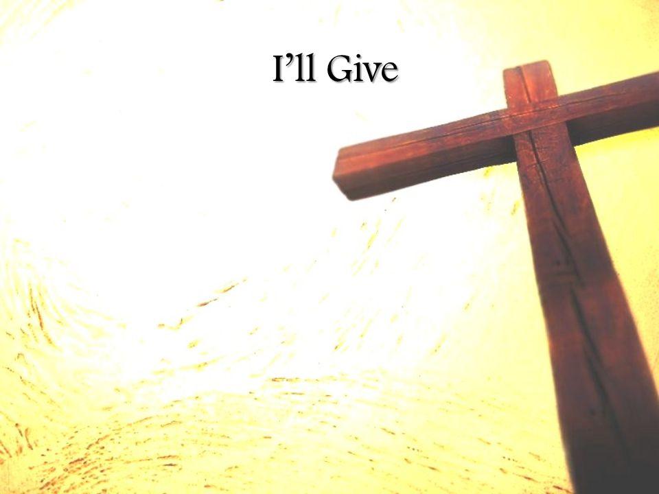 I'll Give