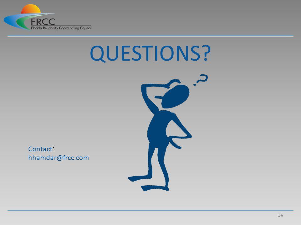 QUESTIONS? 14 Contact : hhamdar@frcc.com
