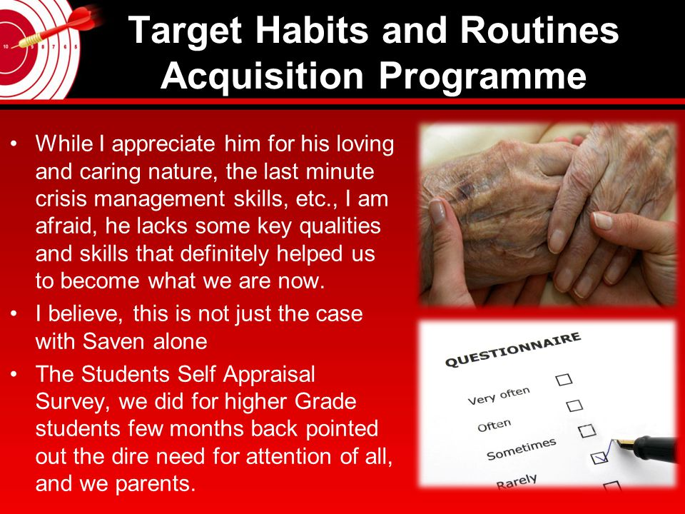 Target Habits and Routines Acquisition Programme Two newspapers are subscribed when Snehaunty pushed for daily reading and improving vocabulary.