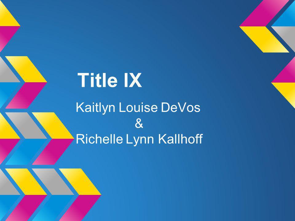Title lX Kaitlyn Louise DeVos & Richelle Lynn Kallhoff