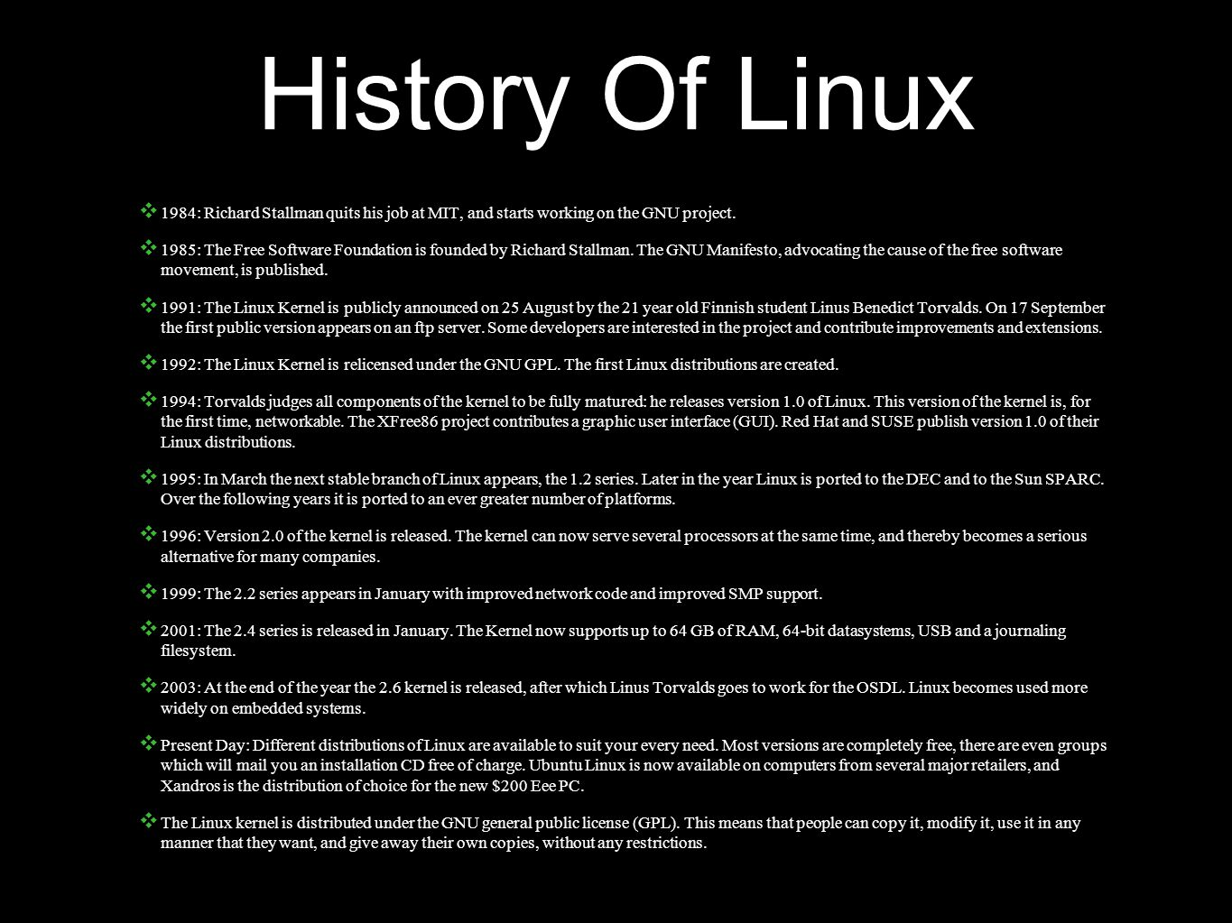 History Of Linux ❖ 1984: Richard Stallman quits his job at MIT, and starts working on the GNU project.