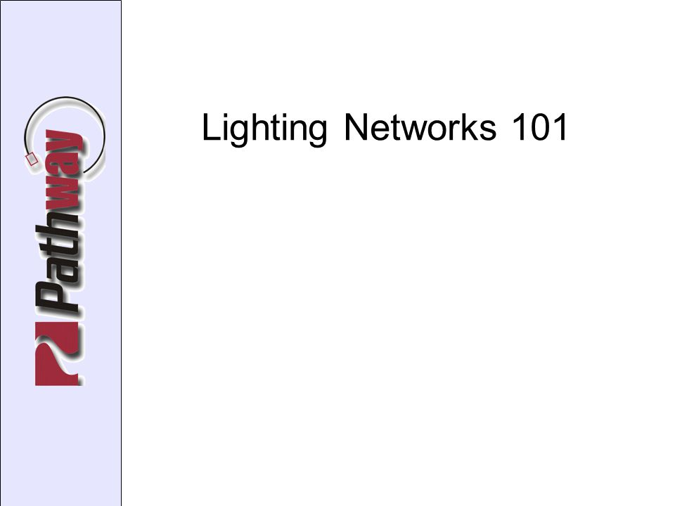 Lighting Networks 101