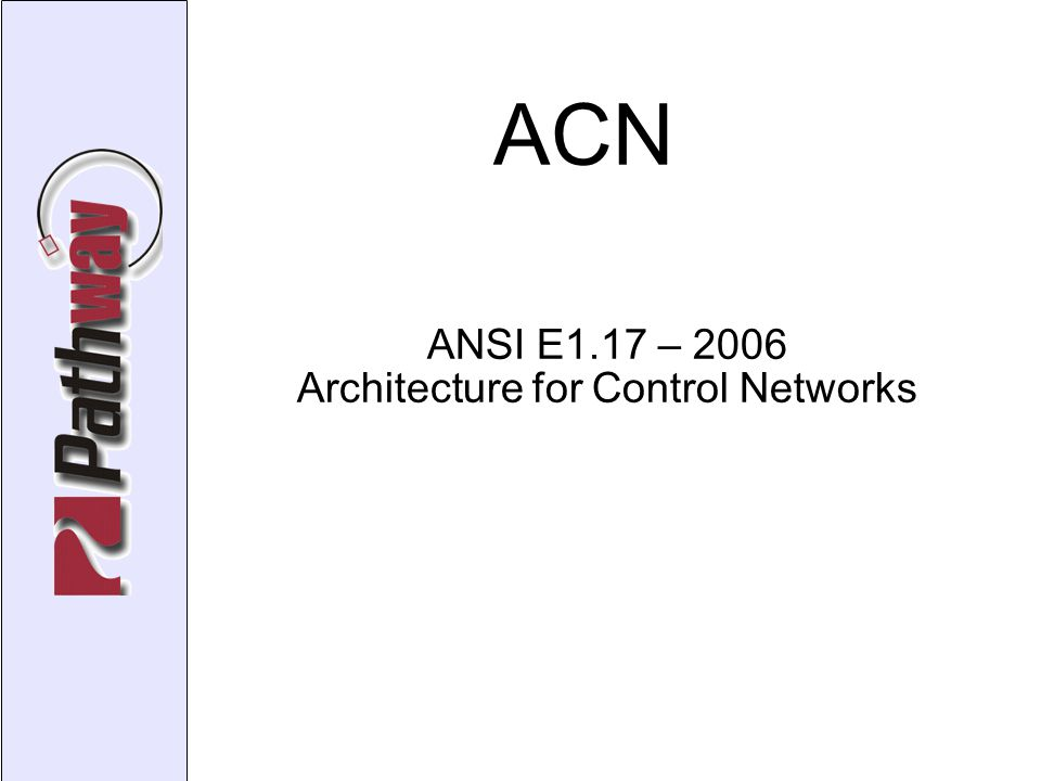ACN ANSI E1.17 – 2006 Architecture for Control Networks