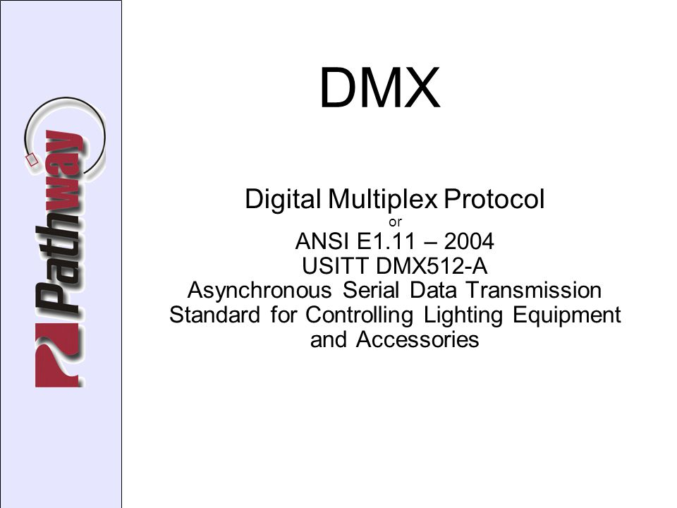 DMX-over-Ethernet Advantages signal management - merging, splitting, priority switching unlimited outputs (dependent on network architecture) up to 128 universes of input (typical 2008) number of fully active universes varies from protocol to protocol but typically 12 - 15