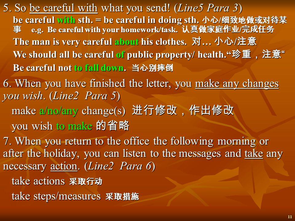 10 rather than 前后可以跟随两个相对称的名词、代词、形容词、 副词、动词、不定式、 V-ing 、介词短语和名词性从句 rather than 前后可以跟随两个相对称的名词、代词、形容词、 副词、动词、不定式、 V-ing 、介词短语和名词性从句 4. … and changes th