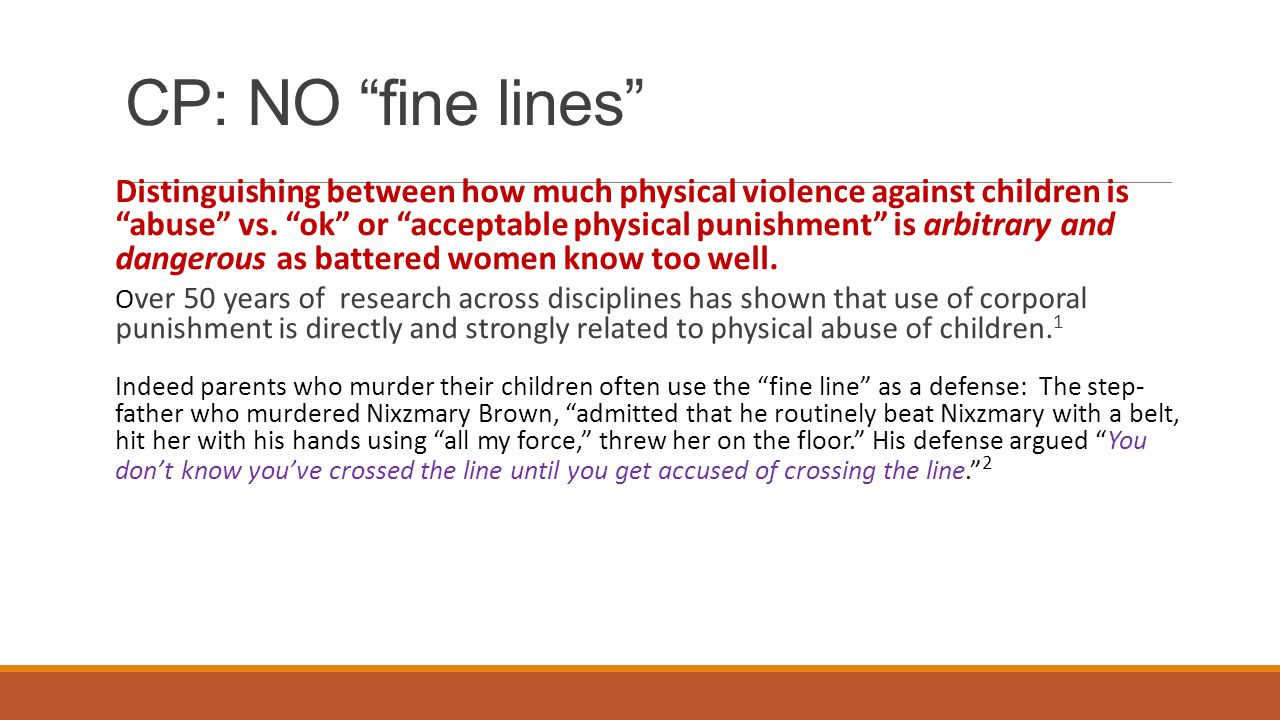 CP: NO fine lines Distinguishing between how much physical violence against children is abuse vs.