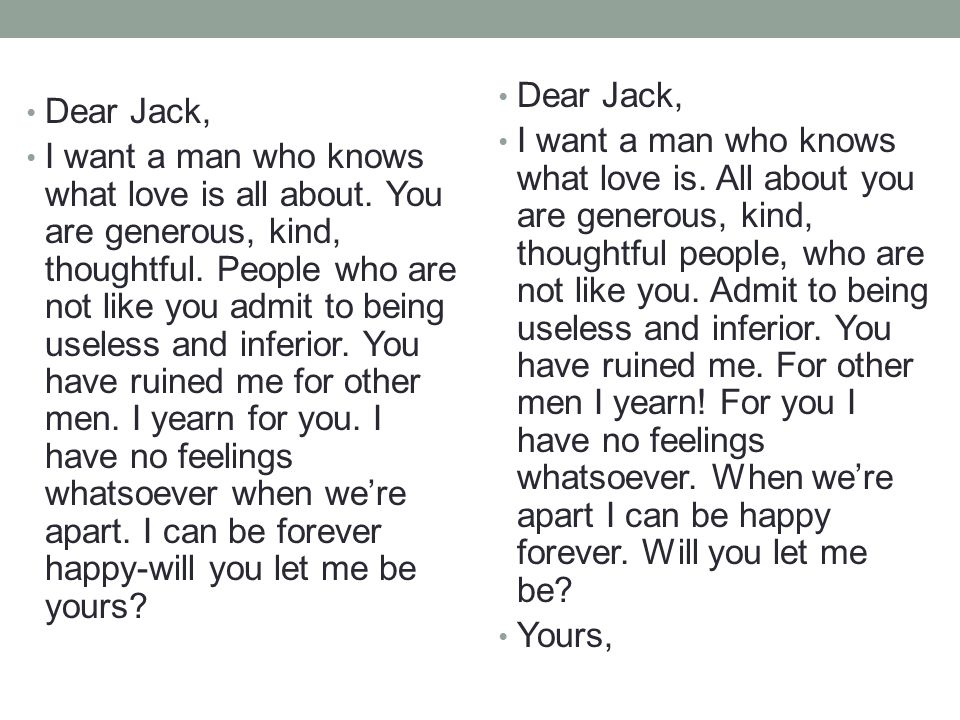 Dear Jack, I want a man who knows what love is all about.