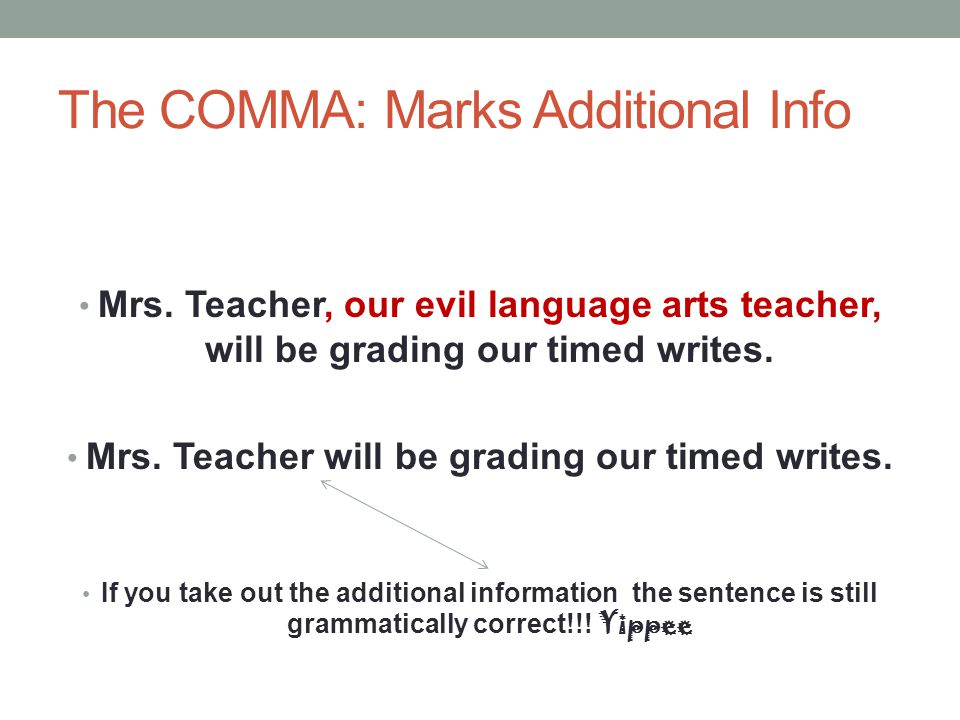 The COMMA: Marks Additional Info Mrs.