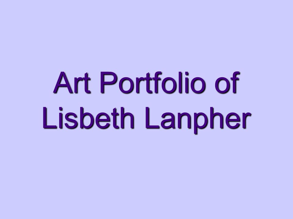Art Portfolio of Lisbeth Lanpher