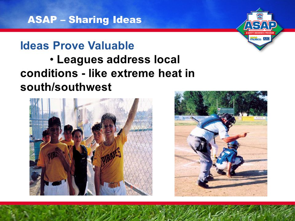 Ideas Prove Valuable Leagues address local conditions - like extreme heat in south/southwest ASAP – Sharing Ideas