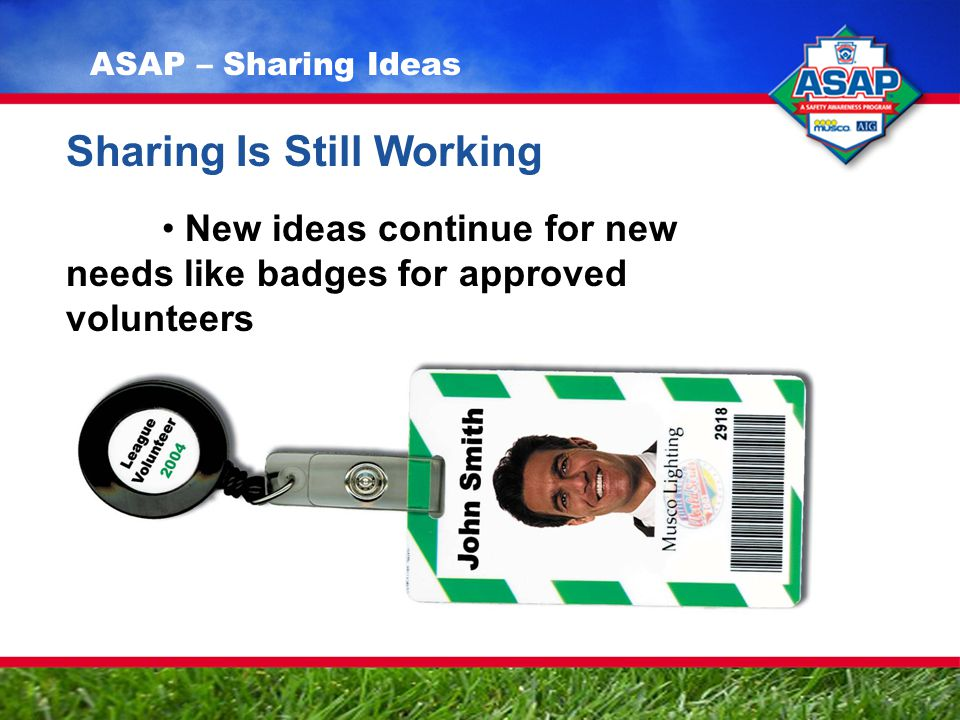 Sharing Is Still Working New ideas continue for new needs like badges for approved volunteers ASAP – Sharing Ideas