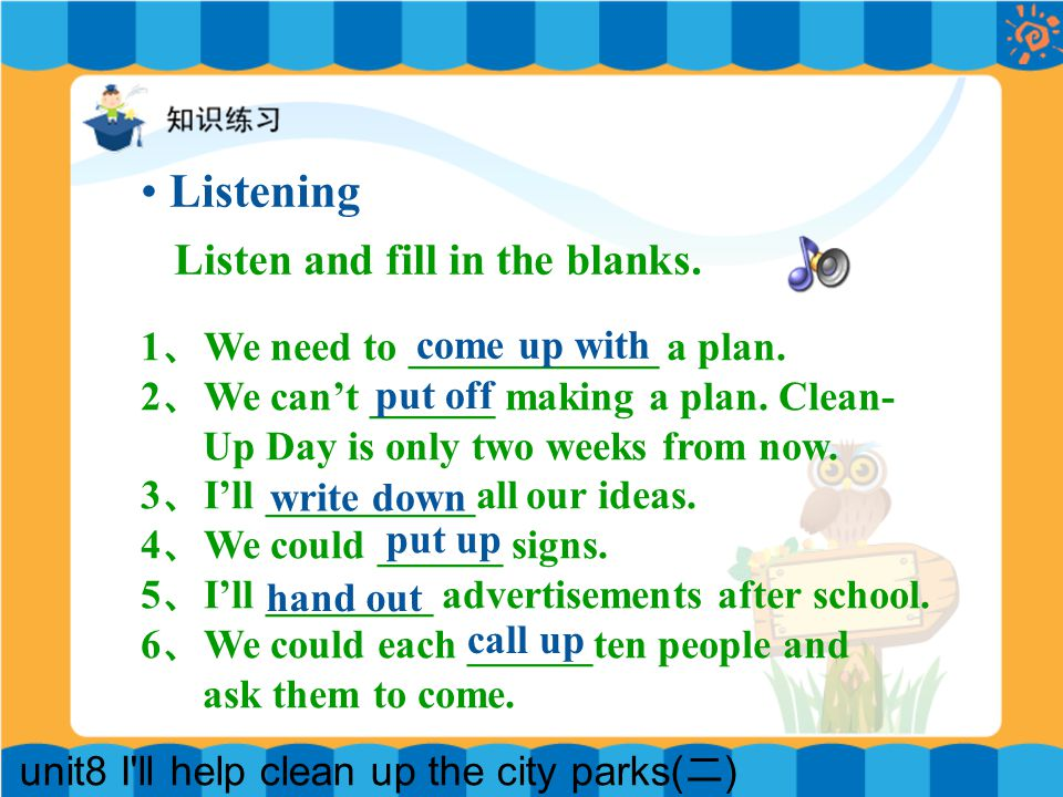 unit8 I ll help clean up the city parks( 二 ) Listen and fill in the blanks.