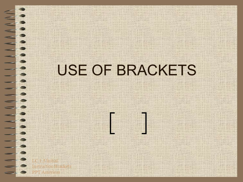 LC 1.5 Initial Instruction Brackets PPT Americas