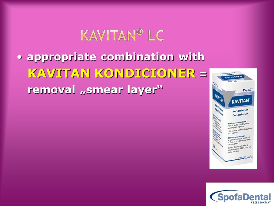 """appropriate combination withappropriate combination with KAVITAN KONDICIONER = KAVITAN KONDICIONER = removal """"smear layer"""" removal """"smear layer"""""""