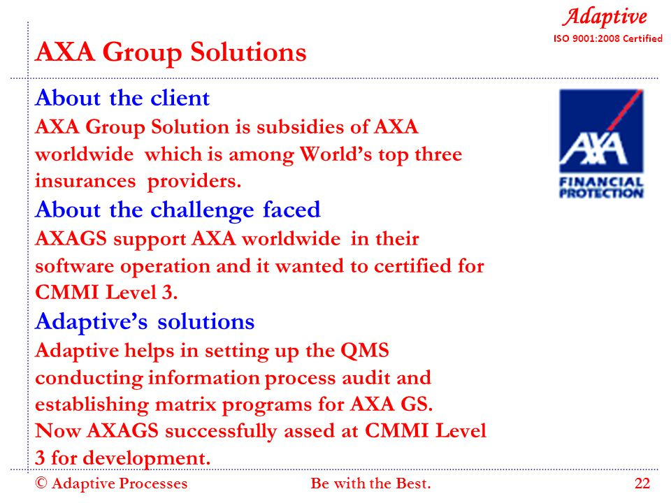 Quality Consulting AXA Group Solutions About the client AXA Group Solution is subsidies of AXA worldwide which is among World's top three insurances providers.