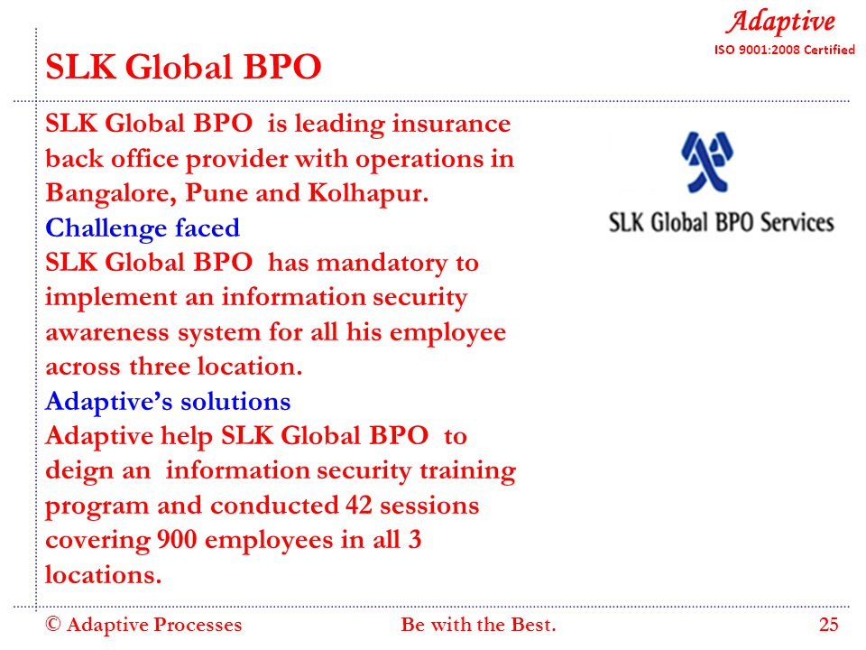 Quality Consulting SLK Global BPO SLK Global BPO is leading insurance back office provider with operations in Bangalore, Pune and Kolhapur.