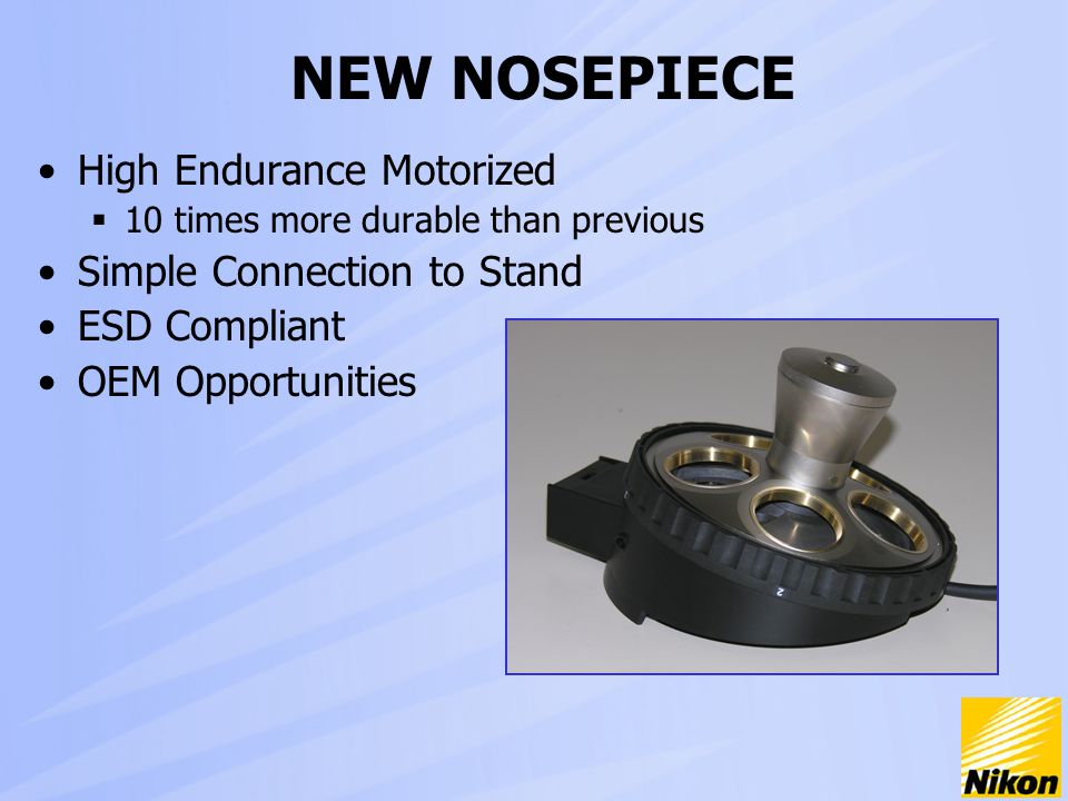 NEW NOSEPIECE High Endurance Motorized  10 times more durable than previous Simple Connection to Stand ESD Compliant OEM Opportunities
