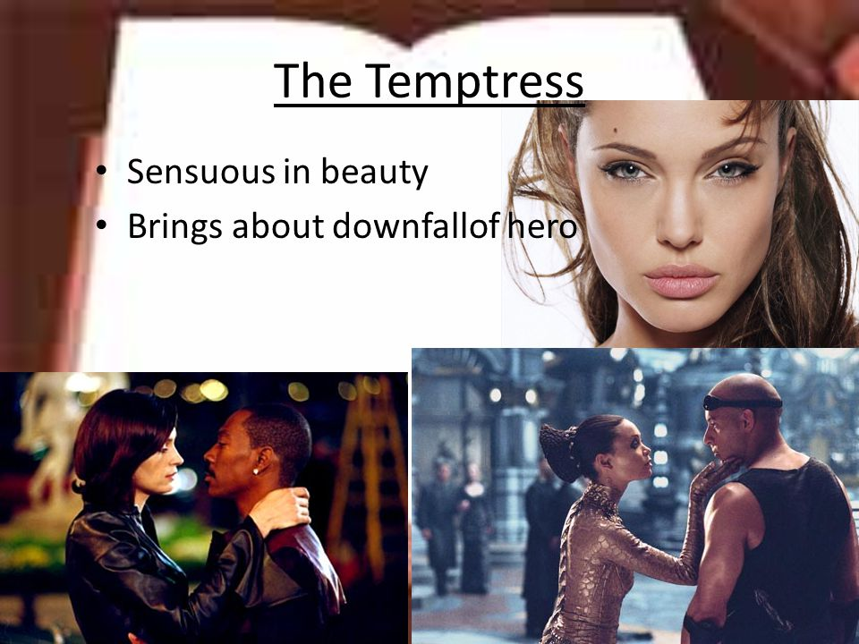 The Temptress Sensuous in beauty Brings about downfallof hero