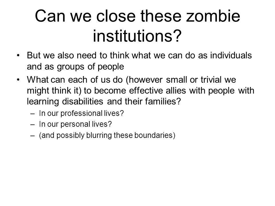 Can we close these zombie institutions.