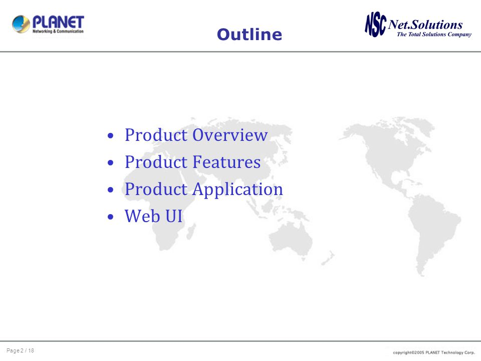 Page 2 / 18 Outline Product Overview Product Features Product Application Web UI