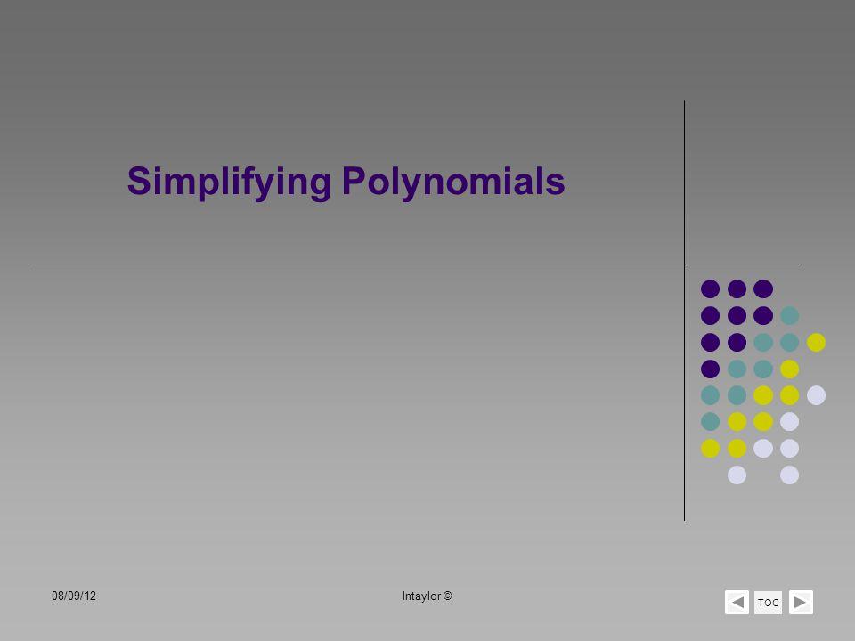 Simplify a Polynomial Expression 3x 2 + 3x + 3 + x 2 – 2x – 2 TOC 08/09/12lntaylor ©