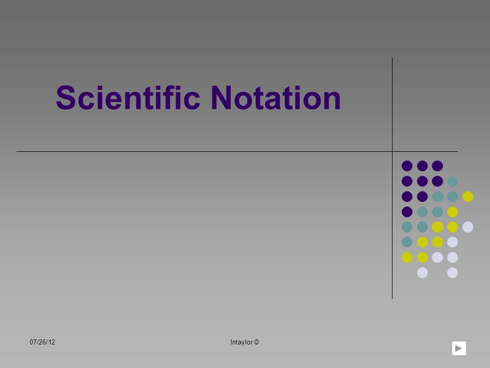 Scientific Notation 07/26/12lntaylor ©