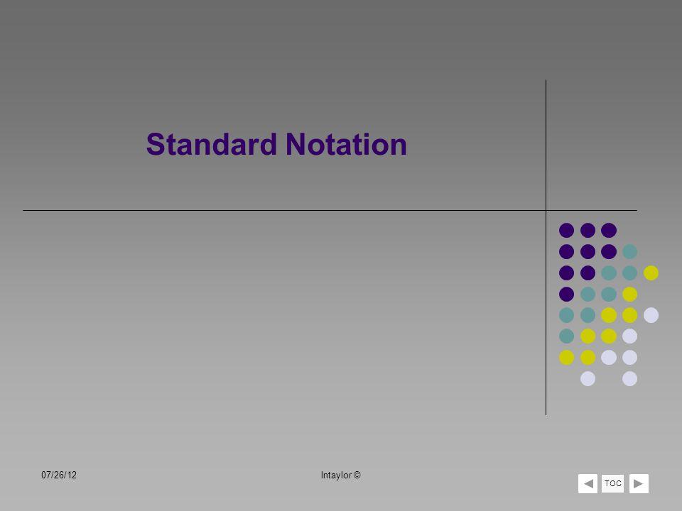 Standard Notation 07/26/12lntaylor © TOC