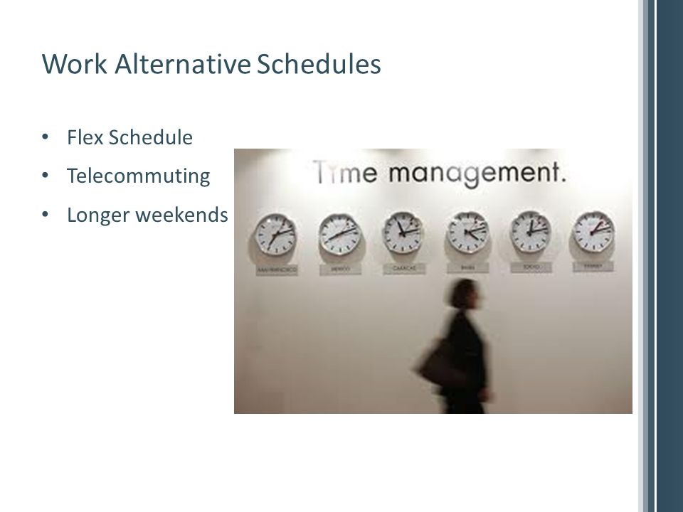 Work Alternative Schedules Flex Schedule Telecommuting Longer weekends