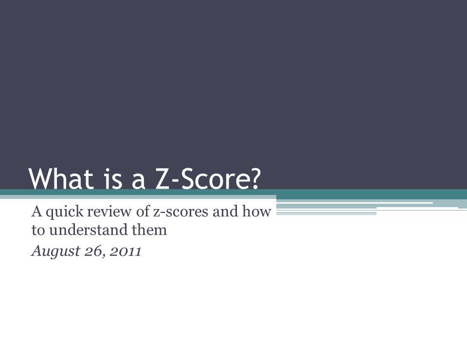 What is a Z-Score? A quick review of z-scores and how to understand them August 26, 2011