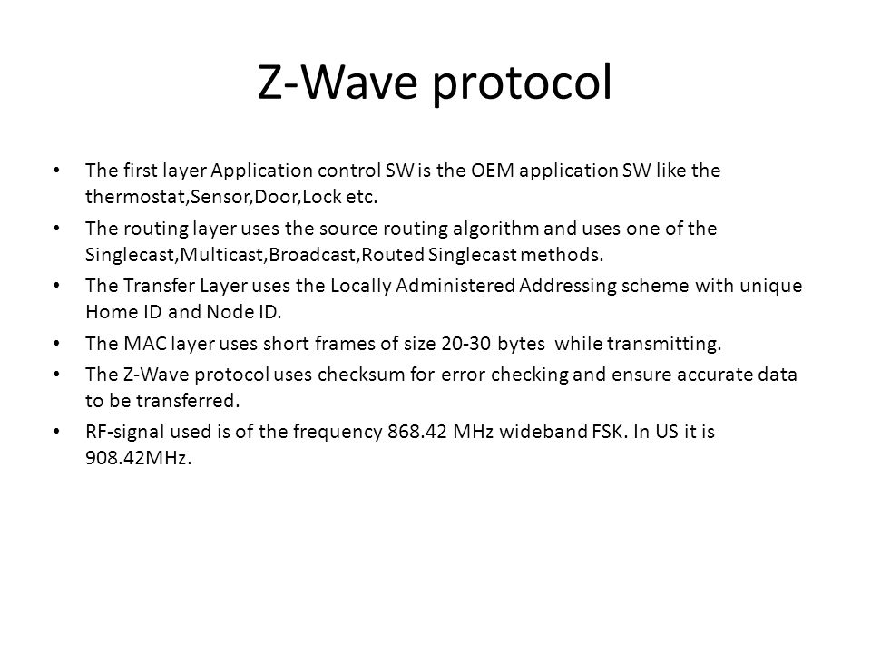 Z-Wave protocol The first layer Application control SW is the OEM application SW like the thermostat,Sensor,Door,Lock etc.