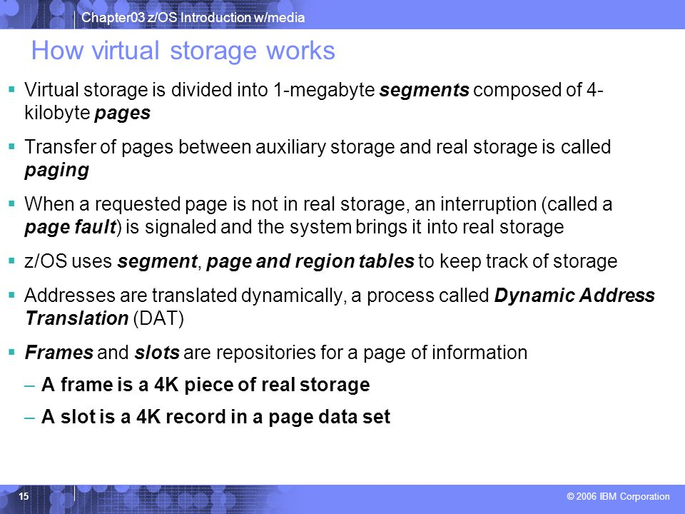 Chapter03 z/OS Introduction w/media © 2006 IBM Corporation 14 Synchronous Cross Memory Cross memory is an evolution of virtual storage and has 3 objec